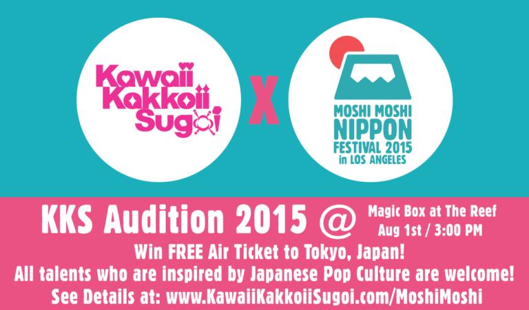 "Kawaii Kakkoii Sugoi Launches ""Kawaii Kakkoii Sugoi Audition"" at MOSHI MOSHI NIPPON Festival 2015 in Los Angeles on August 1st, 2015"